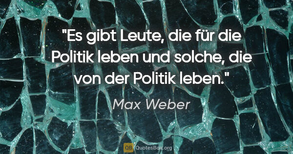Max Weber Zitate Quotesboxorg