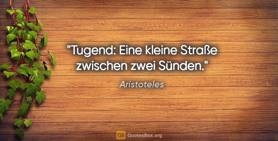 """Aristoteles Zitat: """"Tugend: Eine kleine Straße zwischen zwei Sünden."""""""
